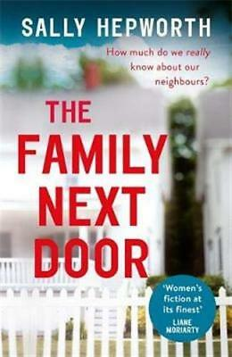 The Family Next Door: The gripping domestic by Sally Hepworth New Paperback Book