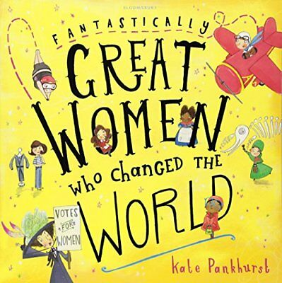 Fantastically Great Women Who Changed The W by Kate Pankhurst New Paperback Book