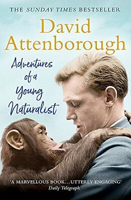 Adventures of a Young Naturalist: S by Sir David Attenborough New Paperback Book