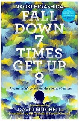 Fall Down Seven Times, Get Up Eight by Naoki Higashida New Paperback Book