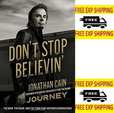 Don't Stop Believin': The Man, the Band the Song by Jonathan Cain [Hardcover]