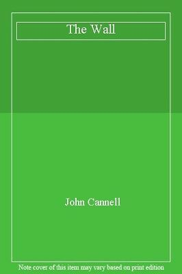 The Wall By John Cannell