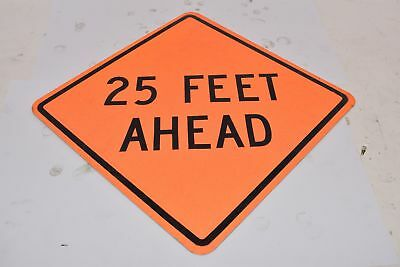 Lot od 2 NEW 25 Feet Ahead Safety Sign, Aluminum, 16-3/8'' H, 16--3/8'' W