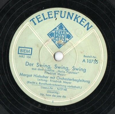 MARGOT HIELSCHER Der Swing, Swing, Swing / He, how do you do Schellack