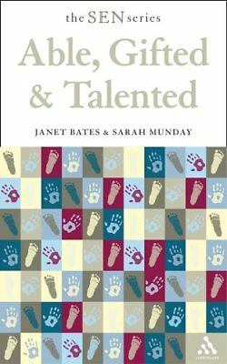 Able, Gifted and Talented (Special Educational Needs) By Janet Bates