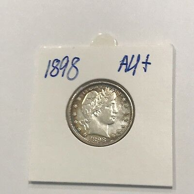 1898 Barber Quarter Very Nice Solid AU+**free shipping!