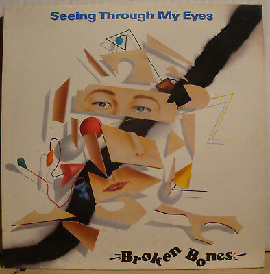 "10"" BROKEN BONES - Seeing Through My Eyes  1985"