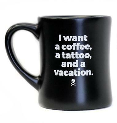 DEATH WISH COFFEE DINER MUG I want a coffee a tattoo, and a vacation MADE IN USA