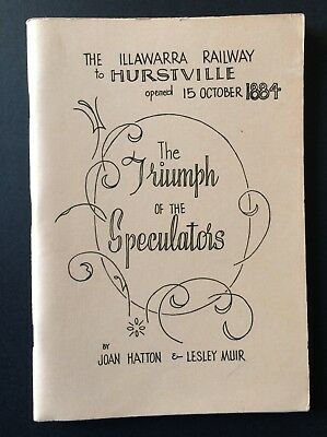 Book - The Illawarra to Hurstville 15 Oct 1884 Triumph of the Speculators - 1984