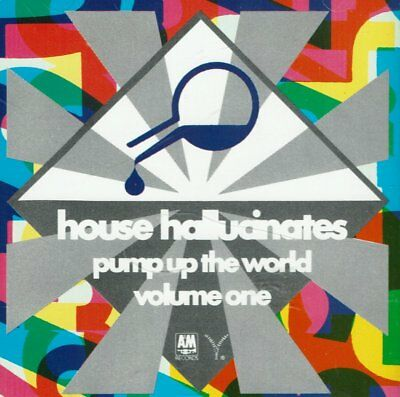 House Halucinates Pump up  the World Volume  One     BRAND  NEW SEALED  CD