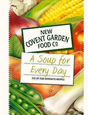 Soup for Every Day: 365 of Our Favourite Recipes (New Covent Garden Soup