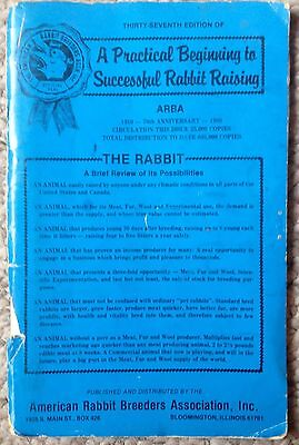 A Practical Beginning To Successful Rabbit Raising 37th Edition - 1980
