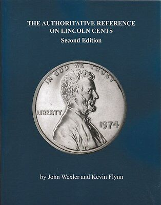 The Authoritative Reference on Lincoln Cents 2nd edition    by Kevin Flynn