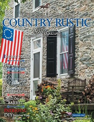 Country Rustic Magazine SUMMER 2018 Issue ~ Country Primitives & Farmhouse-Style