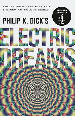 Philip K. Dick's Electric Dreams: Volume 1: The stories which inspired the hit C