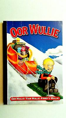 Oor Wullie 2007. 2006 D.C.Thomson. Fine condition in stiff covers.