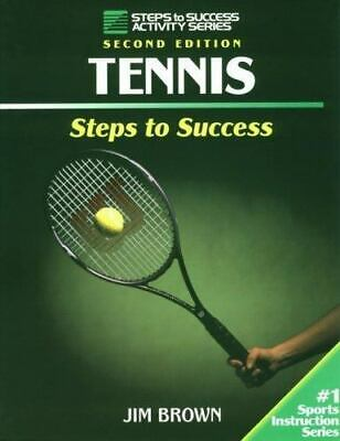 Steps to Success Activity: Tennis by Jim Brown (1995, Paperback)