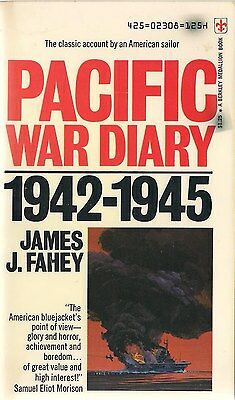 Pacific War Diary 1942-1945 by James J. Fahey