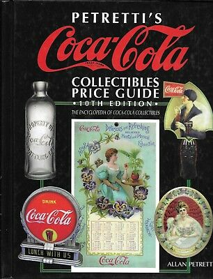 Petretti's Coca-Cola Collectibles Price Guide 10th Edition
