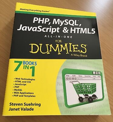 PHP, MySQL, JavaScript & HTML5 All-in-one For Dummies by Steve Suehring,...