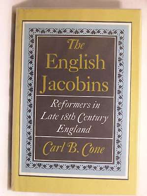 English Jacobins : Reformers in Late 18th Century England, Cone, Carl B, Very Go