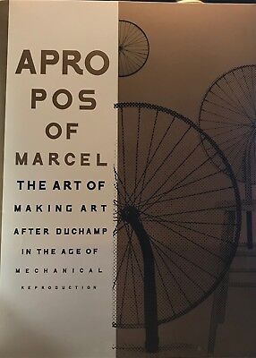 Apropos of Marcel: Making Art after Marcel Duchamp in the Age of Mechanic  TT-72