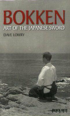 Bokken: Art of the Japanese Sword (Literary Links to the Orient) By Dave Lowry