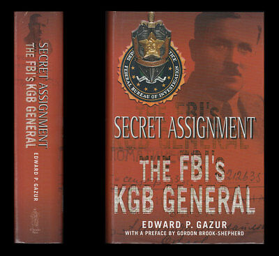 SECRET ASSIGNMENT The FBI's KGB GENERAL Alex. Orlov 1938 Soviet Defector to U.S.