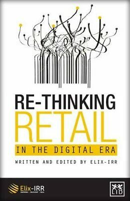 Re-Thinking Retail in the Digital Era By Brian Kalms (Editor),Oliver Freestone