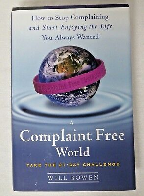 """A Complaint Free World - By Will Bowen """"Take the 21 Day Challenge"""""""
