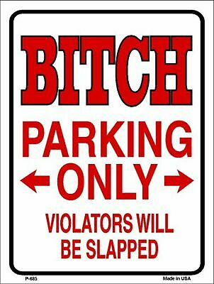 """*Aluminum* Bitch Parking Only Violators Will Be Clawed 8/""""x12/"""" Metal Sign S020"""