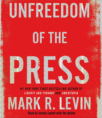 Unfreedom of the Press by Mark R. Levin (Audio CD Book) • NEW