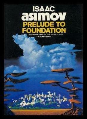Prelude to Foundation By Isaac Asimov. 9780246130488