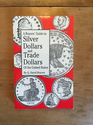 Q. David Bowers, A Buyers' Guide to Silver Dollars and Trade Dollars First Edit.
