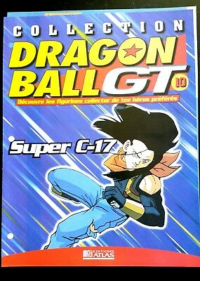 Collection Dragon Ball GT n°10 - Editions Atlas - Super C-17 -