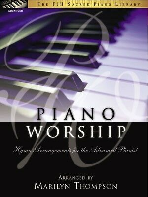 Piano Worship - Hymn Arrangements for the Advanced Pianist by Marilyn Thompson