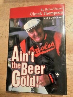 Chuck Thompson - Baltimore Orioles - Aint the Beer Cold Signed & Inscribed Book