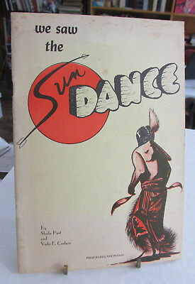 American Indian Booklet, We Saw The Sun Dance By Shelia Hart, 1948, 20 pgs