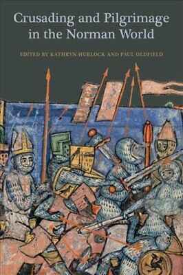 Crusading and Pilgrimage in the Norman World (2018, Paperback)