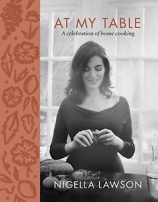 At My Table : A Celebration of Home Cooking by Nigella Lawson (2018, eBooks)