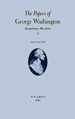 The Papers of George Washington: April-June 1776 (Revolutionary War Series) by