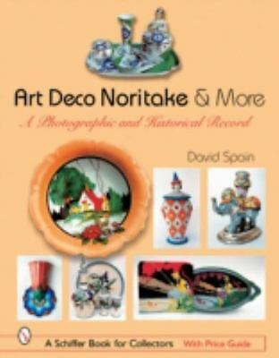 Art Deco Noritake & More: A Photographic and Historical Record by Spain, David