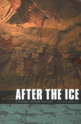 After the Ice : A Global Human History 20,000-5000 BC by Steven Mithen (2006