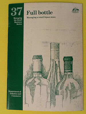 """""""FULL BOTTLE"""" MANAGING A RETAIL LIQUOR STORE  Small business Series No37.."""