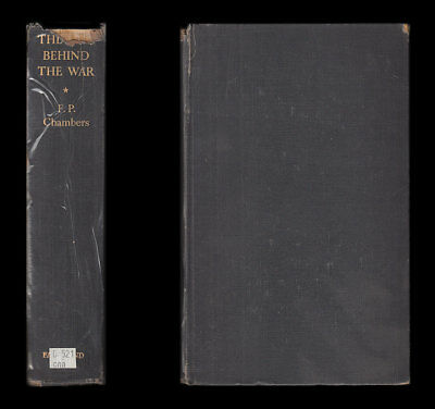 Chambers THE WAR BEHIND THE WAR 1914-1918 History of Political & Civilian Fronts