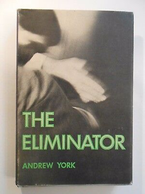 The Eliminator By Andrew York (Hardcover, 1967) Lippincott, Book Club Edition