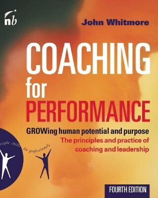 Coaching for Performance: GROWing Human Potential and Purpose - the Principles