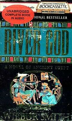 Amazing Account Life in Ancient Egypt River God 24 Hr Book on Tape Wilbur Smith