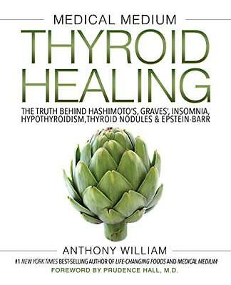 Medical Medium Thyroid Healing: The Truth  by Anthony William New Hardcover Book