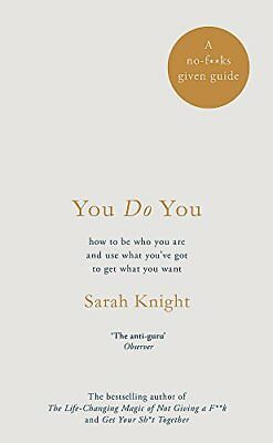 You Do You: (A No-F**ks-Given Guide) how to b by Sarah Knight New Hardcover Book